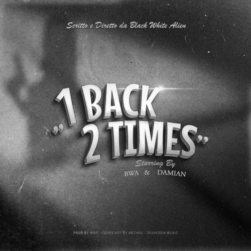 1back 2Times. la nuova canzone tra rap e hiphop dei BWAlien