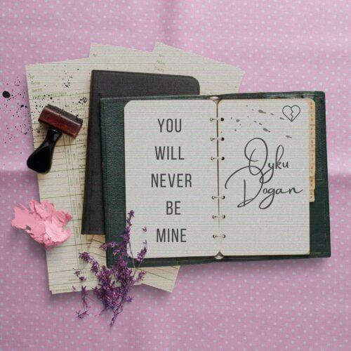 Oyku Dogan - You Will Never be Mine