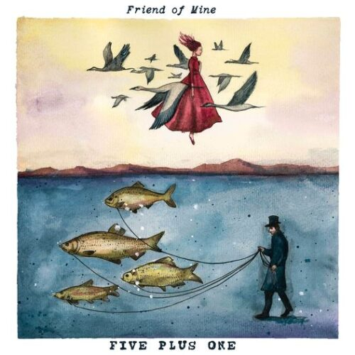 Five plus one - Friend of mine
